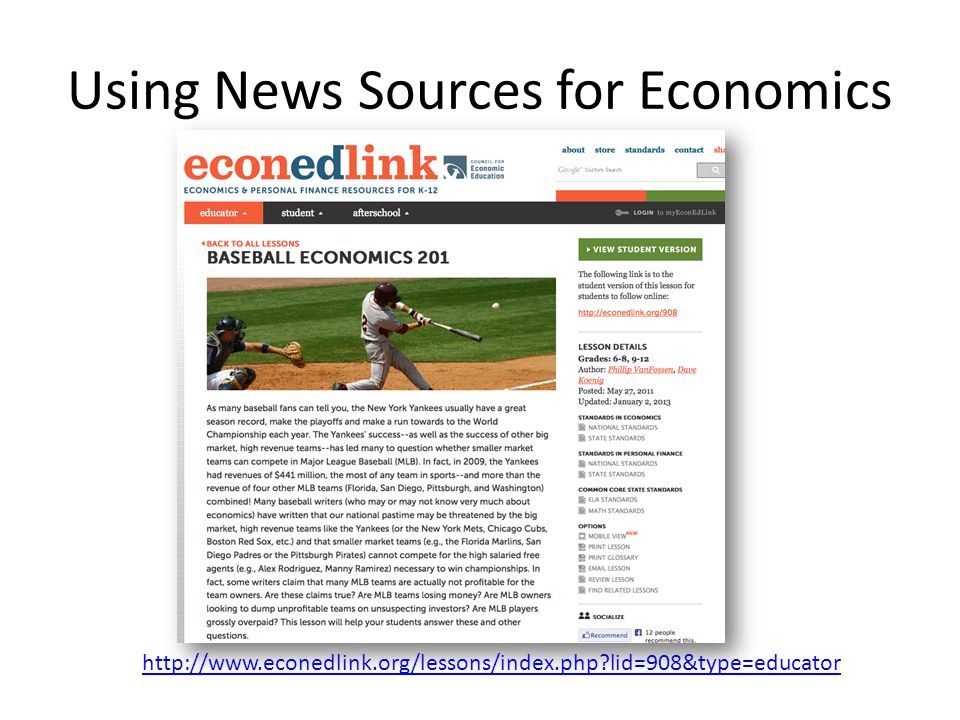 Using News Sources for Economics http://www.econedlink.org/lessons/index.php?lid=908&type=educator