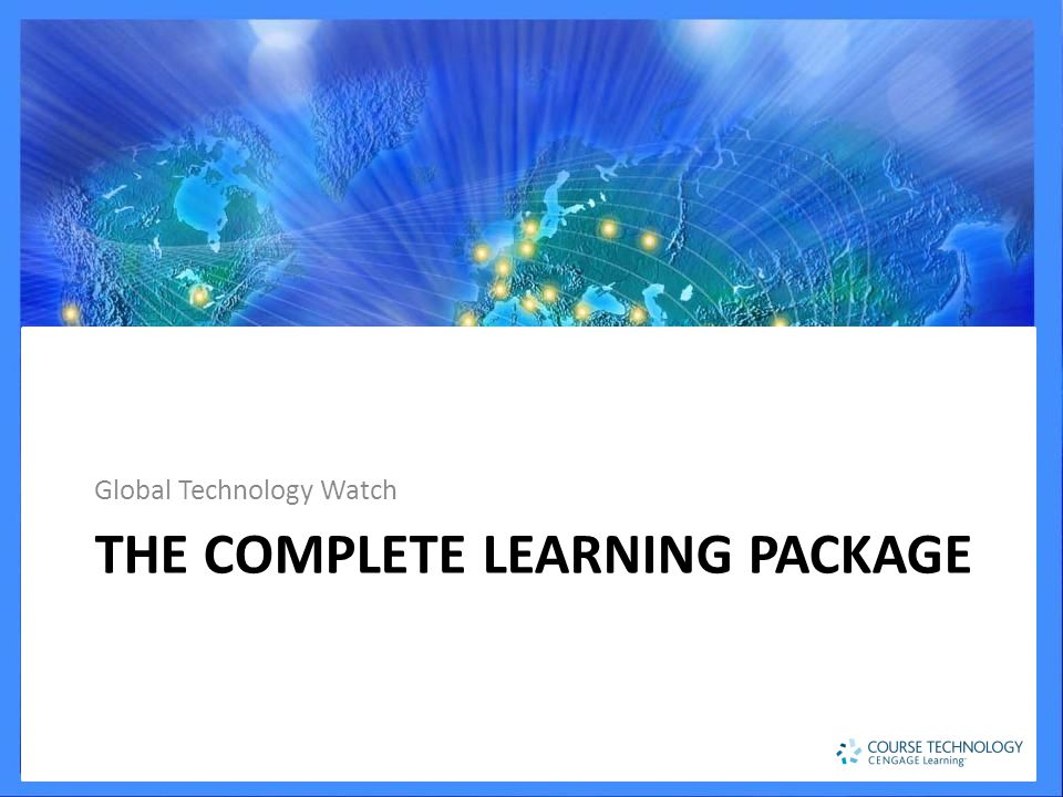 THE COMPLETE LEARNING PACKAGE Global Technology Watch
