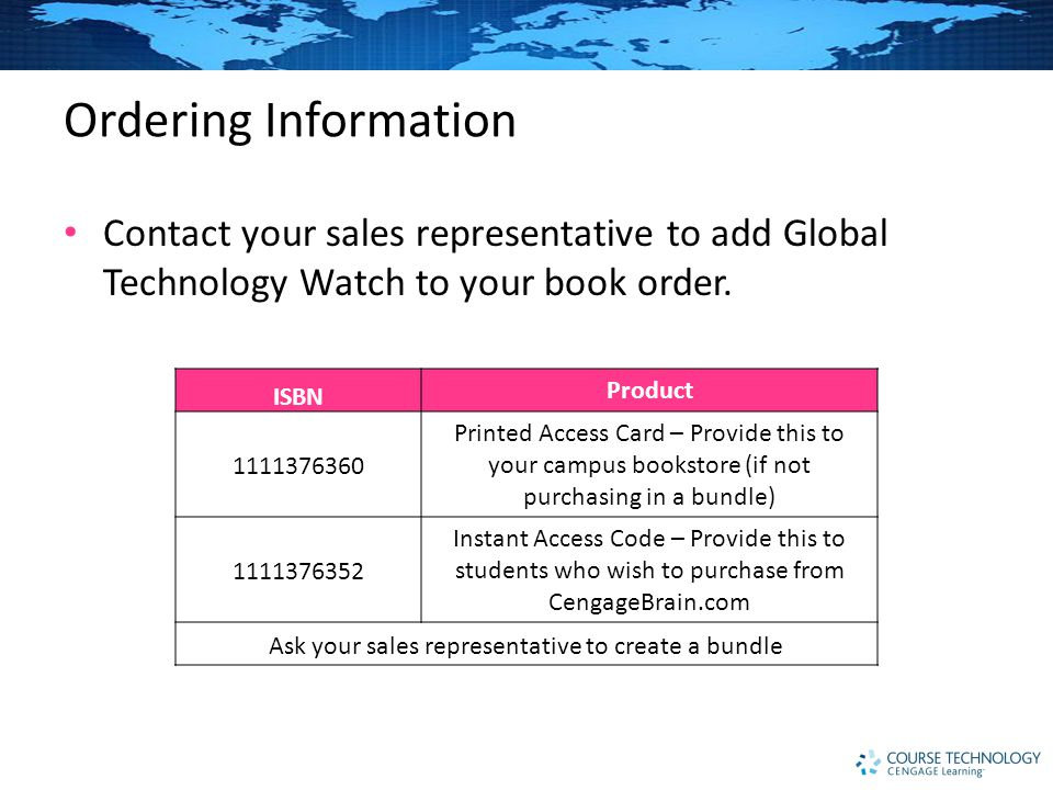 Ordering Information Contact your sales representative to add Global Technology Watch to your book order.
