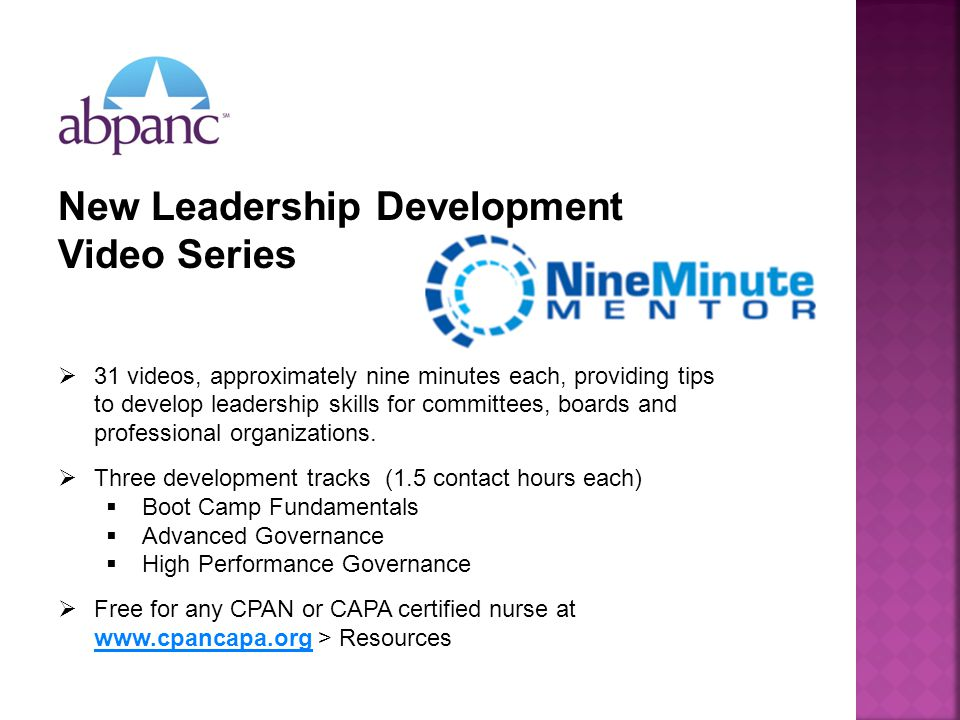 New Leadership Development Video Series 31 videos, approximately nine minutes each, providing tips to develop leadership skills for committees, boards and professional organizations.