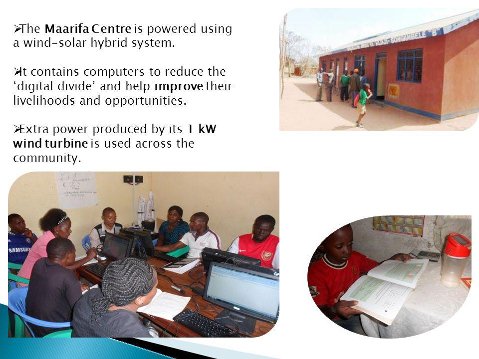 The Maarifa Centre is powered using a wind-solar hybrid system. It contains computers to reduce the digital divide and help improve their livelihoods