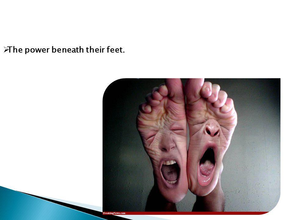 The power beneath their feet.