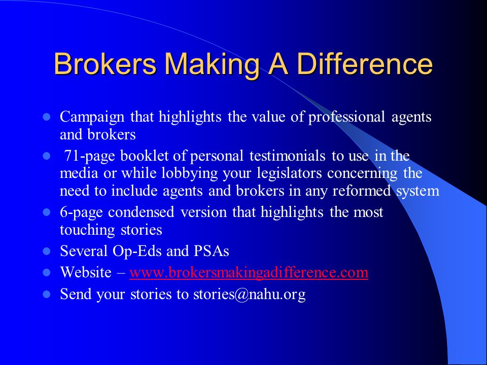 Brokers Making A Difference Campaign that highlights the value of professional agents and brokers 71-page booklet of personal testimonials to use in t