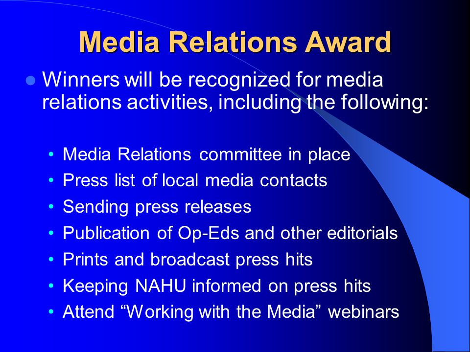 Media Relations Award Winners will be recognized for media relations activities, including the following: Media Relations committee in place Press lis