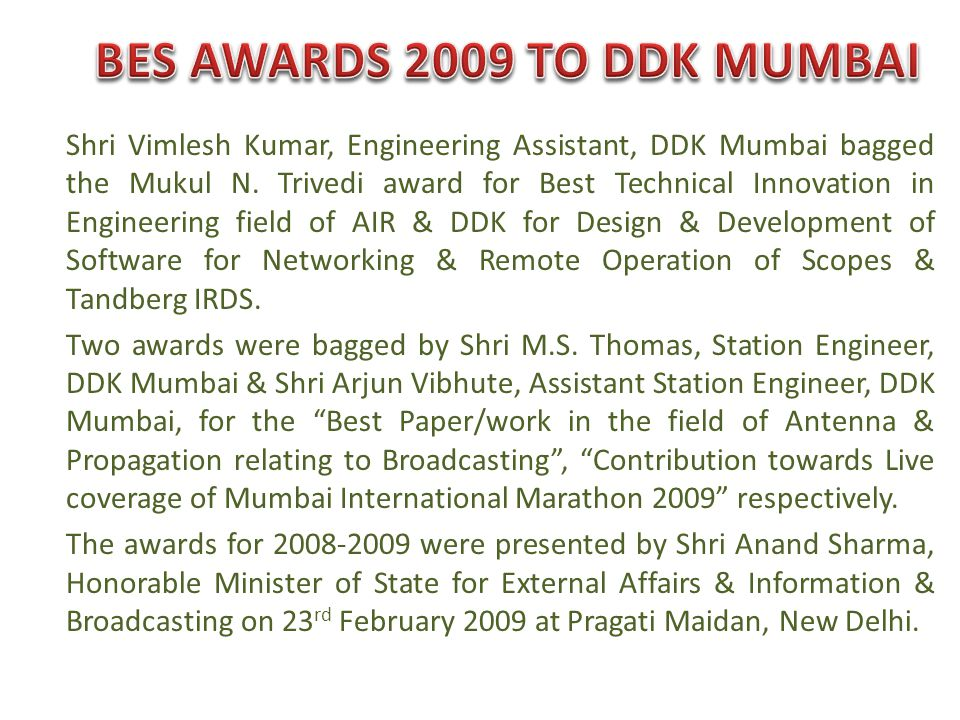 Shri Vimlesh Kumar, Engineering Assistant, DDK Mumbai bagged the Mukul N.