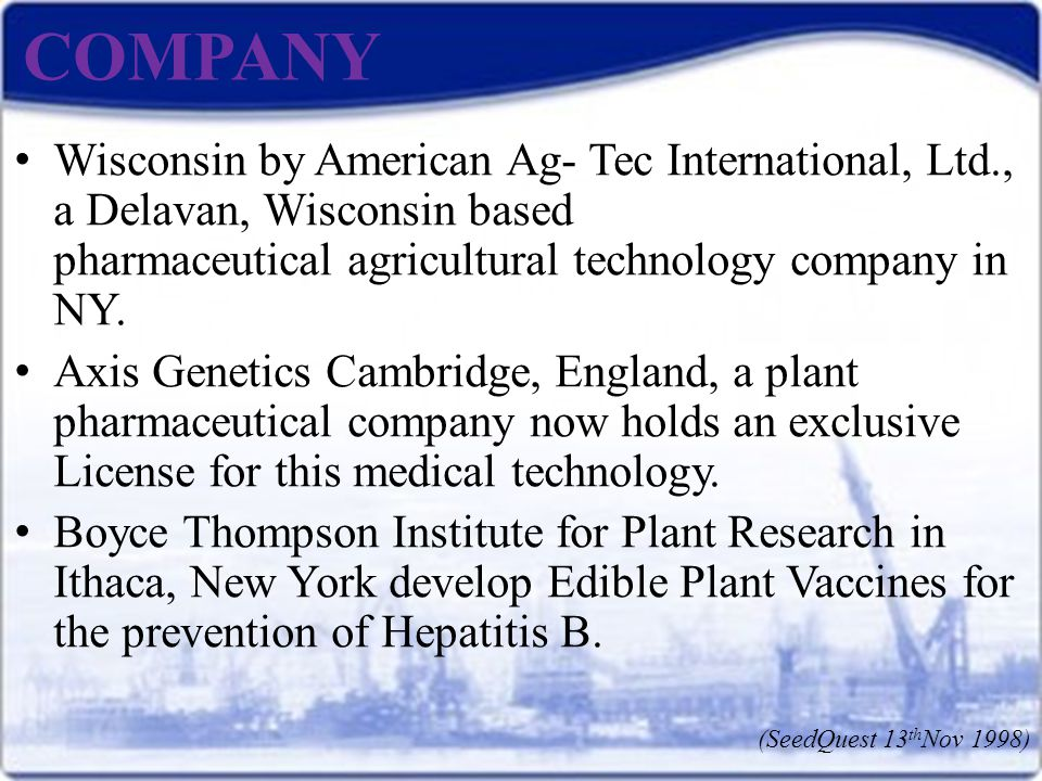 COMPANY Wisconsin by American Ag- Tec International, Ltd., a Delavan, Wisconsin based pharmaceutical agricultural technology company in NY.