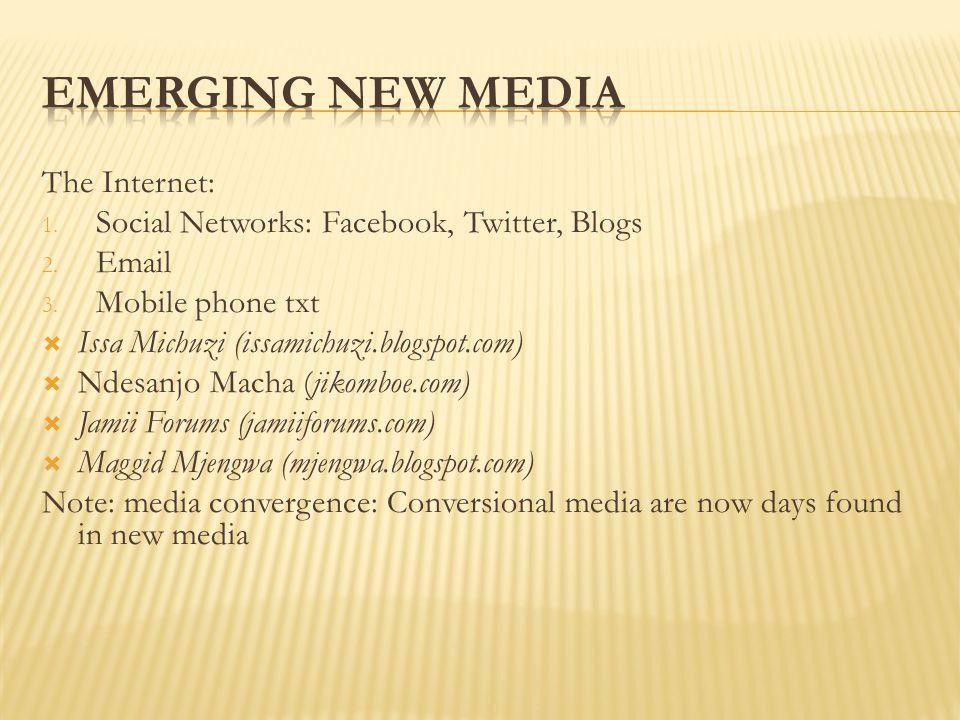 The Internet: 1. Social Networks: Facebook, Twitter, Blogs 2.