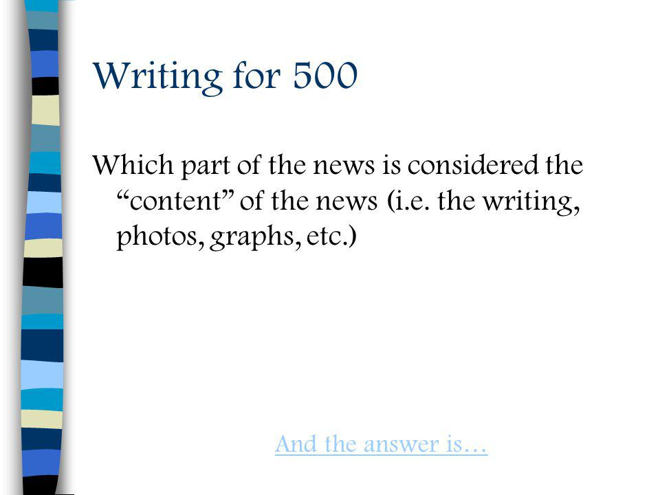 Writing for 500 Which part of the news is considered the content of the news (i.e.