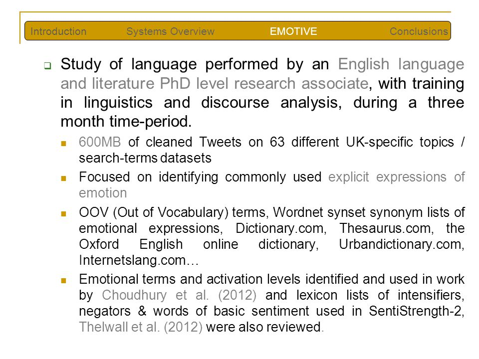 Study of language performed by an English language and literature PhD level research associate, with training in linguistics and discourse analysis, during a three month time-period.
