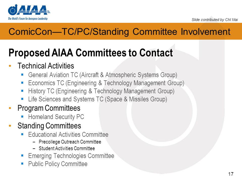 17 ComicConTC/PC/Standing Committee Involvement Proposed AIAA Committees to Contact Technical Activities General Aviation TC (Aircraft & Atmospheric S