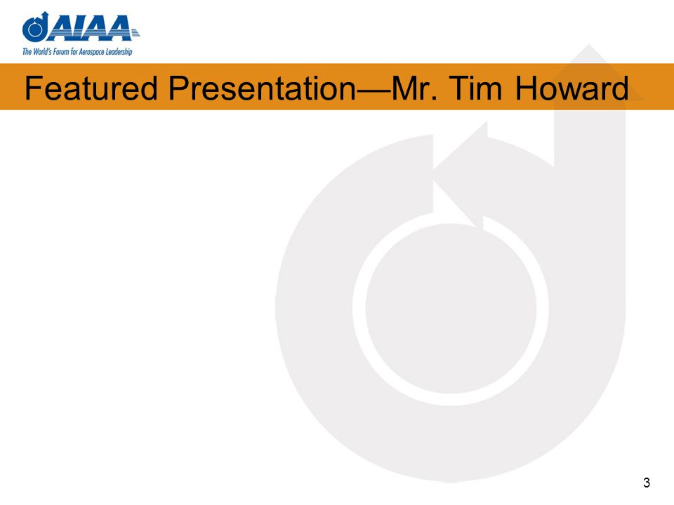 Featured PresentationMr. Tim Howard 3