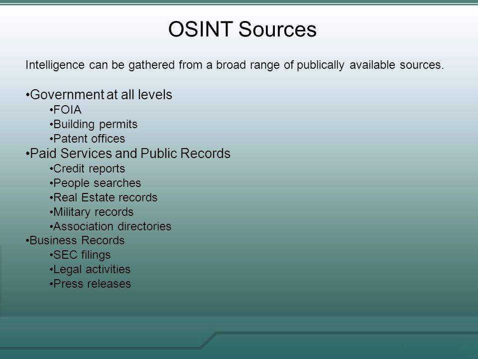 OSINT Sources Intelligence can be gathered from a broad range of publically available sources.