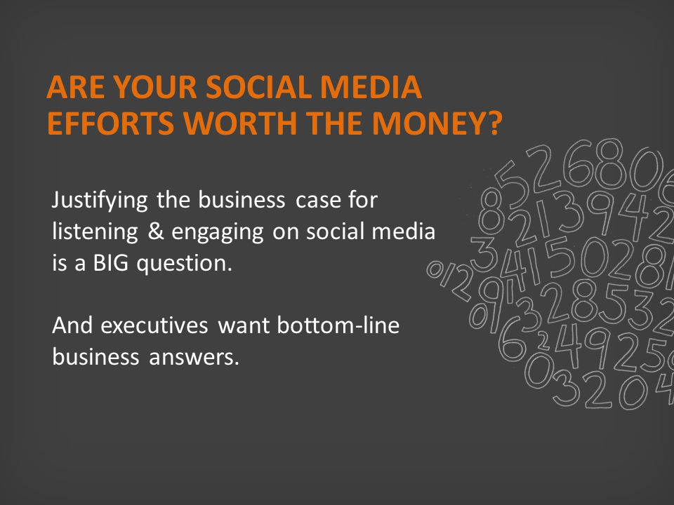 ADDITIONAL ROI RESOURCES Video: How To Build a Business Case for Social Media http://www.youtube.com/watch?v=_59iJrYanw0&feature=relmfu http://www.youtube.com/watch?v=_59iJrYanw0&feature=relmfu Video: How To Calculate the ROI of Social Media http://www.youtube.com/watch?v=UhUO30VRN1M&feature=relmfu Video: How Social Media Benefits the Whole Company http://www.youtube.com/watch?v=UhUO30VRN1M&feature=relmfu http://www.youtube.com/watch?v=e1SfQaMSbH0&feature=relmfu Ebook: ROI of Social Media: Myths, Truths & How To Measure http://www.youtube.com/watch?v=e1SfQaMSbH0&feature=relmfu http://www.radian6.com/resources/library/roi-of-social-media-myths-truths-and-how-to-measure/ Infographic: ROI: Are Your Social Media Efforts Worth the Money.