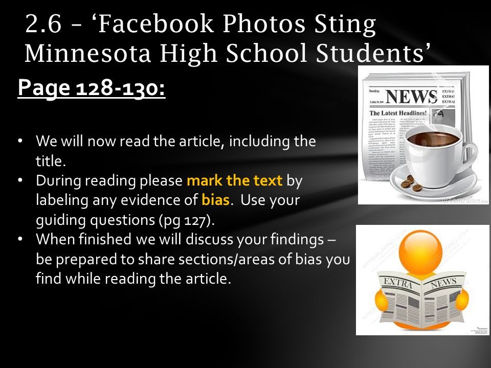 2.6 – Facebook Photos Sting Minnesota High School Students Page 128-130: We will now read the article, including the title.