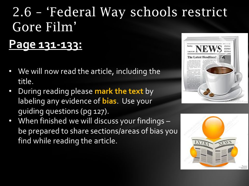 2.6 – Federal Way schools restrict Gore Film Page 131-133: We will now read the article, including the title.