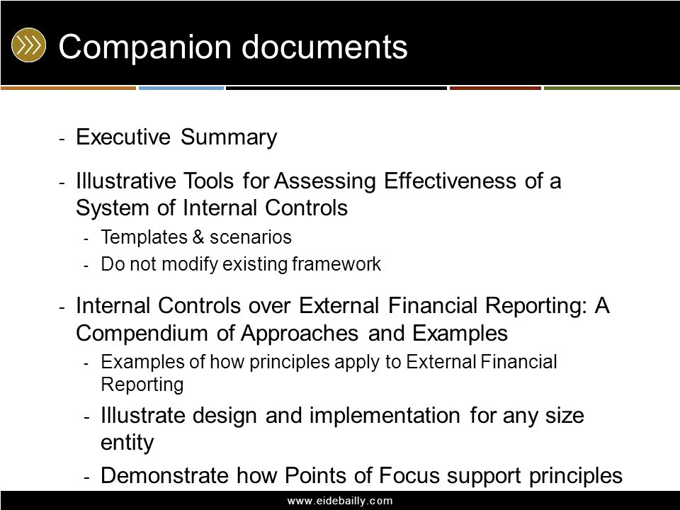 www.eidebailly.com Companion documents - Executive Summary - Illustrative Tools for Assessing Effectiveness of a System of Internal Controls - Templat