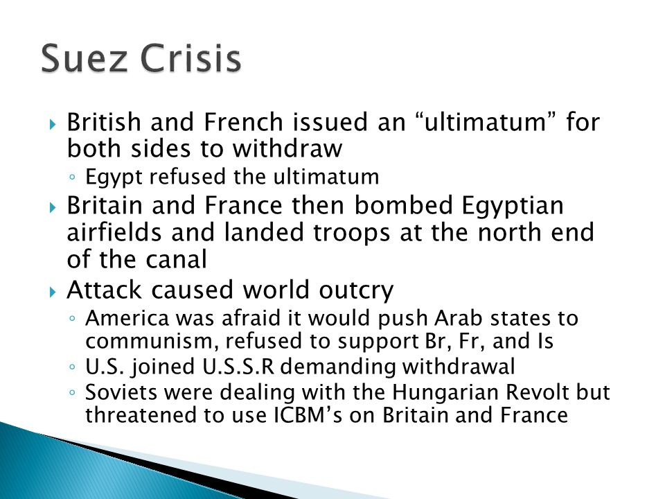 British and French issued an ultimatum for both sides to withdraw Egypt refused the ultimatum Britain and France then bombed Egyptian airfields and la