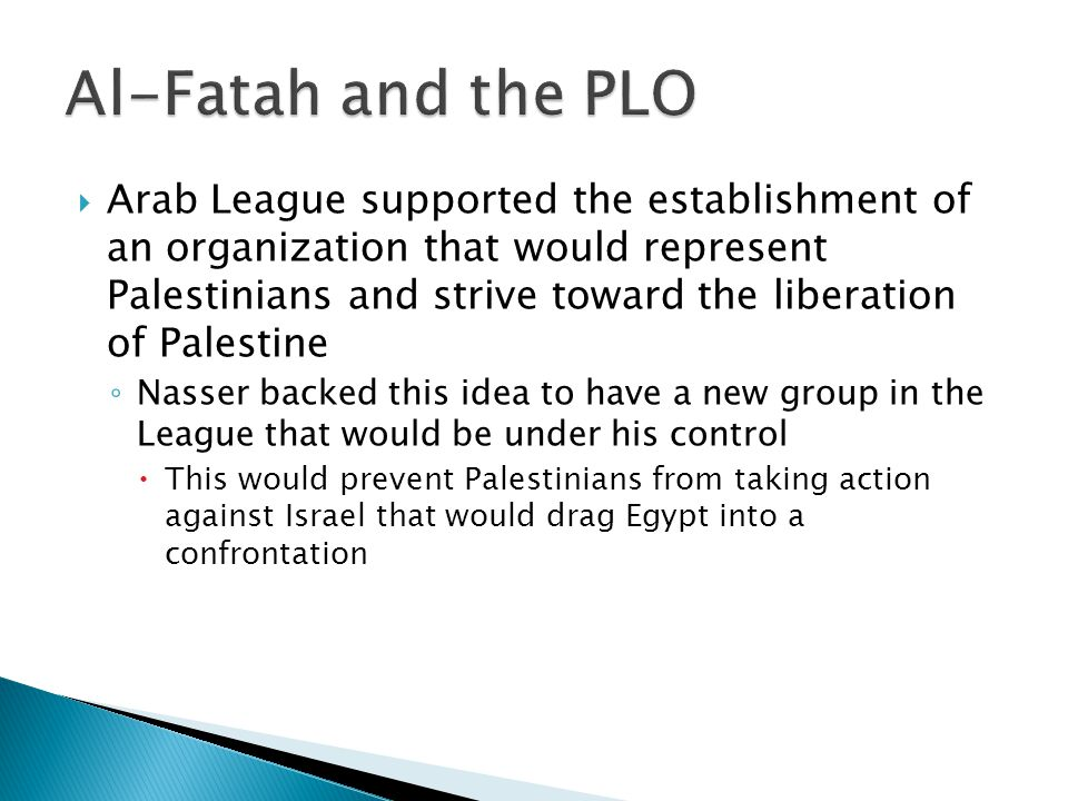 Arab League supported the establishment of an organization that would represent Palestinians and strive toward the liberation of Palestine Nasser back