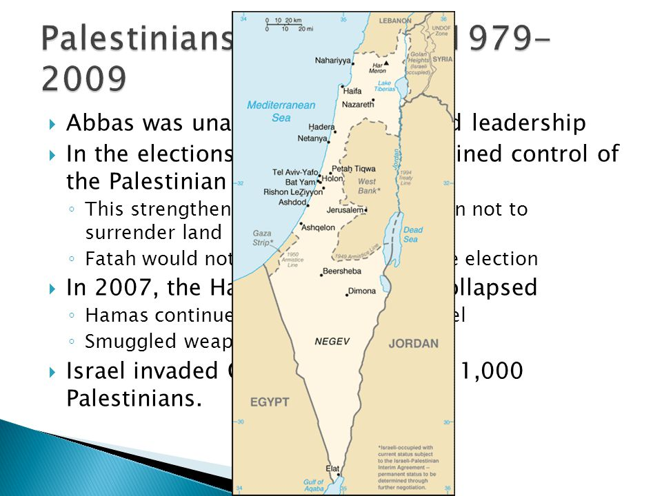 Abbas was unable to provide sound leadership In the elections of 2006, Hamas gained control of the Palestinian Authority This strengthened Israels det