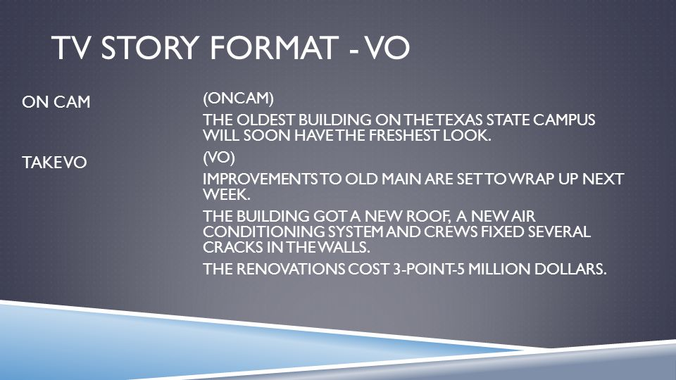 TV STORY FORMAT - VO (ONCAM) THE OLDEST BUILDING ON THE TEXAS STATE CAMPUS WILL SOON HAVE THE FRESHEST LOOK. (VO) IMPROVEMENTS TO OLD MAIN ARE SET TO
