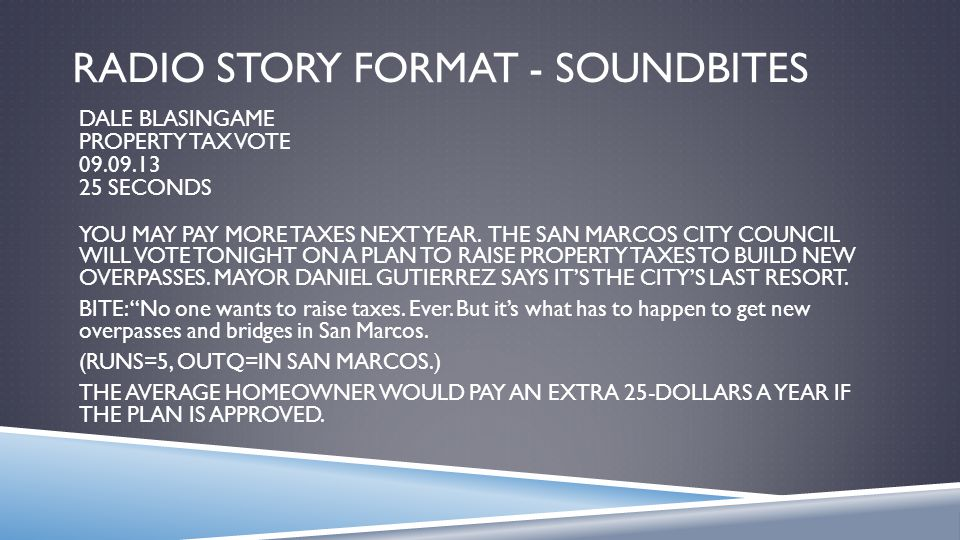 RADIO STORY FORMAT - SOUNDBITES DALE BLASINGAME PROPERTY TAX VOTE 09.09.13 25 SECONDS YOU MAY PAY MORE TAXES NEXT YEAR.
