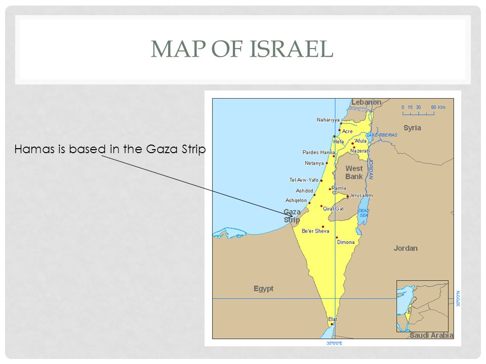 MAP OF ISRAEL Hamas is based in the Gaza Strip