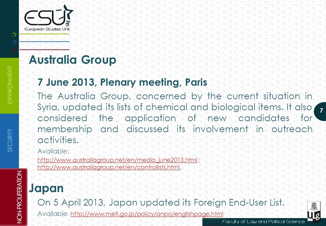 Australia Group 7 June 2013, Plenary meeting, Paris The Australia Group, concerned by the current situation in Syria, updated its lists of chemical and biological items.