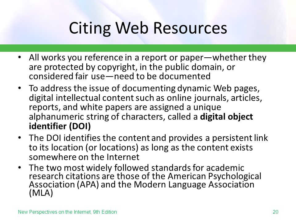 New Perspectives on the Internet, 9th Edition Citing Web Resources All works you reference in a report or paperwhether they are protected by copyright