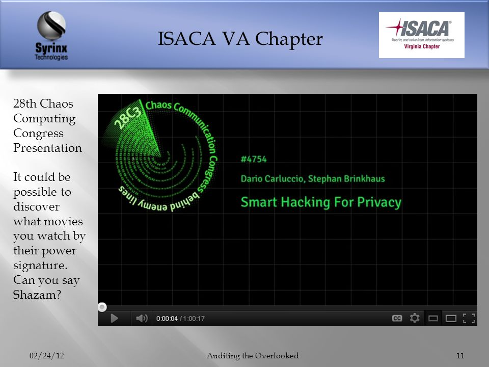 ISACA VA Chapter 02/24/12Auditing the Overlooked11 28th Chaos Computing Congress Presentation It could be possible to discover what movies you watch b