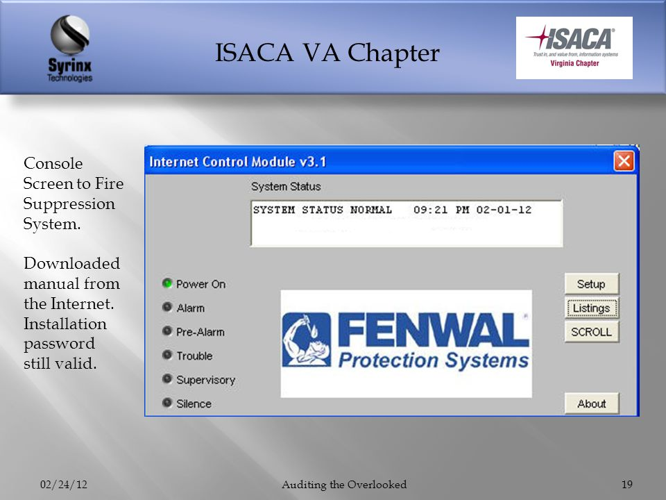 ISACA VA Chapter 02/24/12Auditing the Overlooked19 Console Screen to Fire Suppression System. Downloaded manual from the Internet. Installation passwo