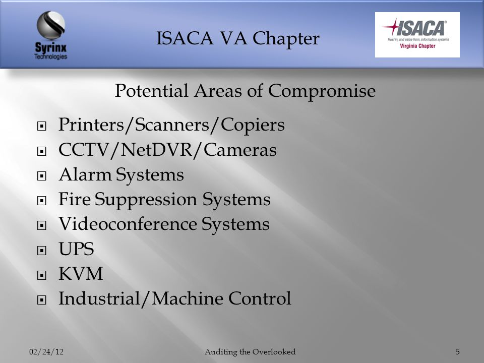 ISACA VA Chapter Printers/Scanners/Copiers CCTV/NetDVR/Cameras Alarm Systems Fire Suppression Systems Videoconference Systems UPS KVM Industrial/Machi