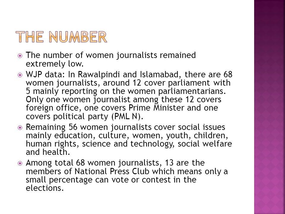 The number of women journalists remained extremely low. WJP data: In Rawalpindi and Islamabad, there are 68 women journalists, around 12 cover parliam