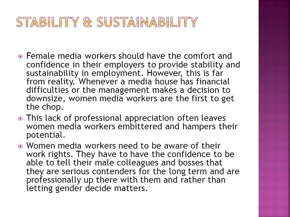 Female media workers should have the comfort and confidence in their employers to provide stability and sustainability in employment.