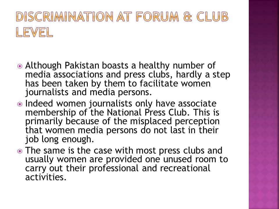 Although Pakistan boasts a healthy number of media associations and press clubs, hardly a step has been taken by them to facilitate women journalists