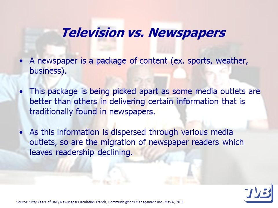 Television vs. Newspapers A newspaper is a package of content (ex.