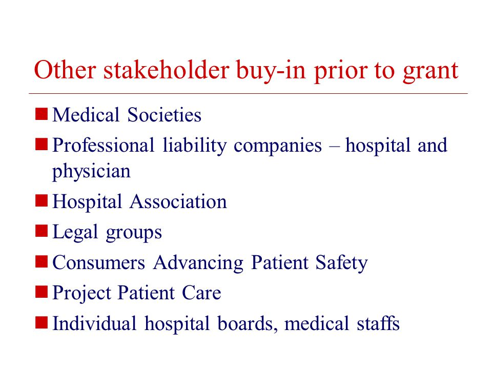 © 2008 The Board of Trustees of the University of Illinois Other stakeholder buy-in prior to grant Medical Societies Professional liability companies – hospital and physician Hospital Association Legal groups Consumers Advancing Patient Safety Project Patient Care Individual hospital boards, medical staffs