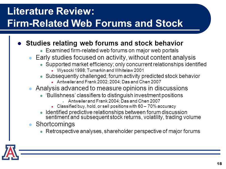 Literature Review: Firm-Related Web Forums and Stock Studies relating web forums and stock behavior Examined firm-related web forums on major web port