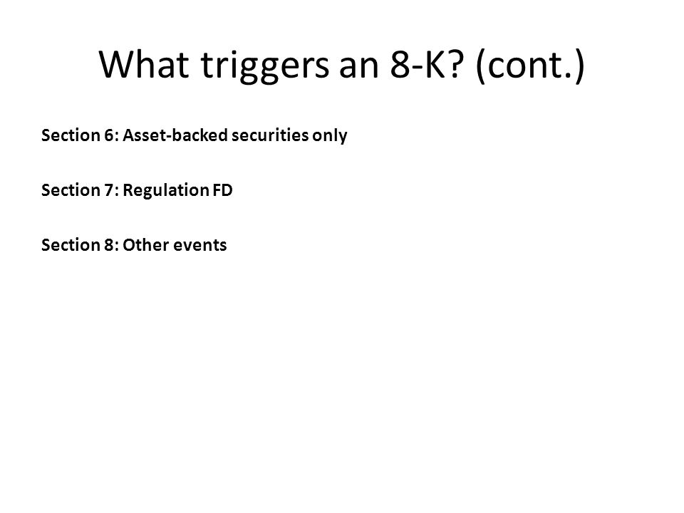 What triggers an 8-K.