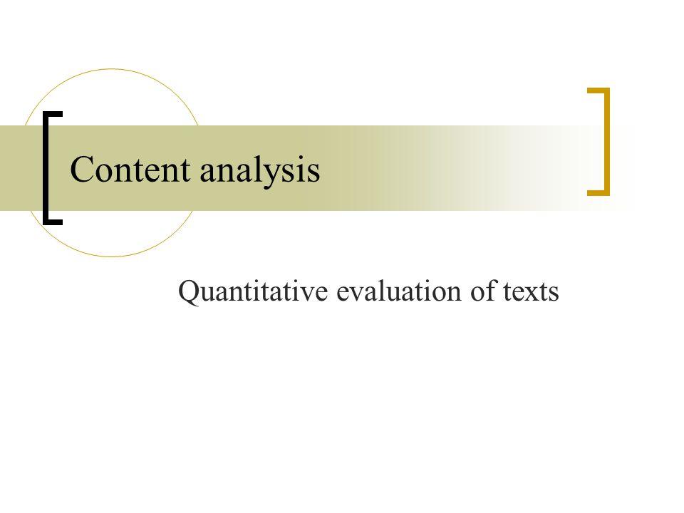Content analysis Quantitative evaluation of texts