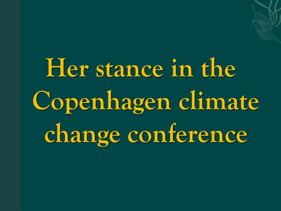 Her stance in the Copenhagen climate change conference