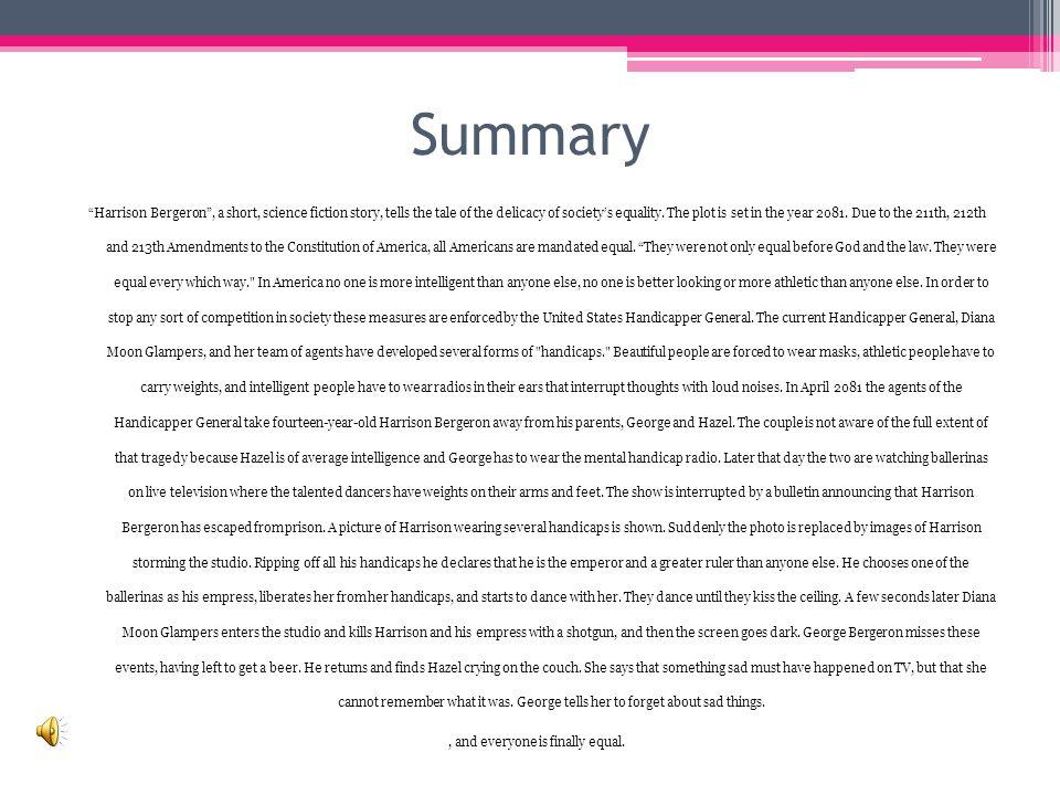 Harrison Bergeron Plot Development By: Kurt Vonnegut, Jr. Sarah Khan, Paige White, & Eric Ruthruff