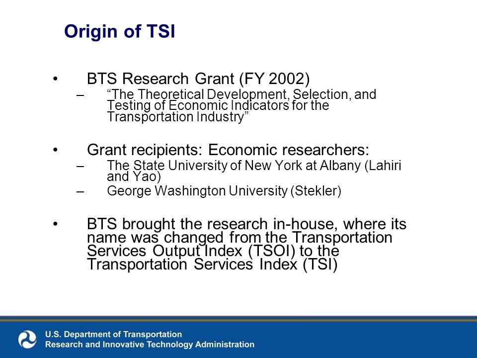 Origin of TSI BTS Research Grant (FY 2002) –The Theoretical Development, Selection, and Testing of Economic Indicators for the Transportation Industry