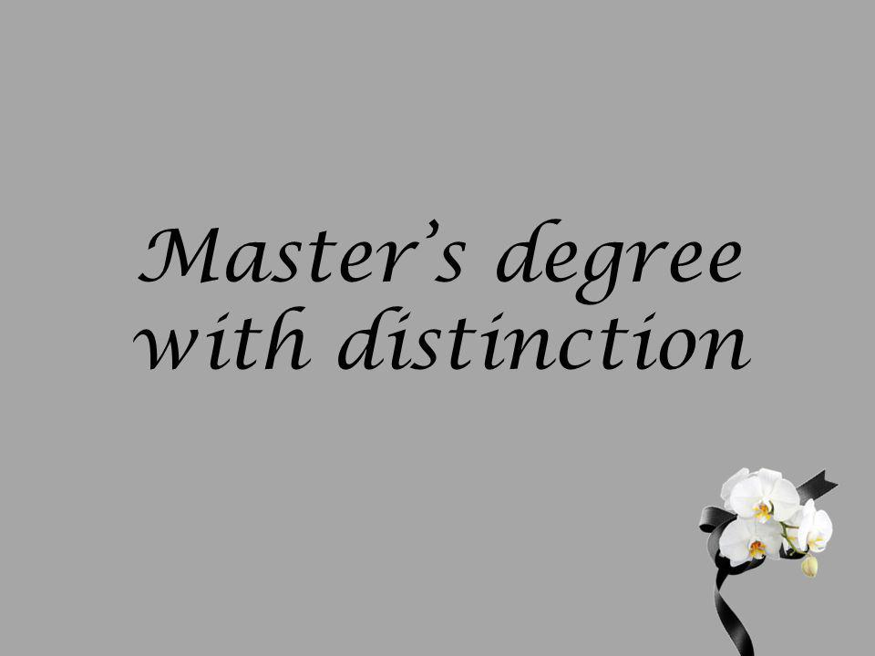 Masters degree with distinction