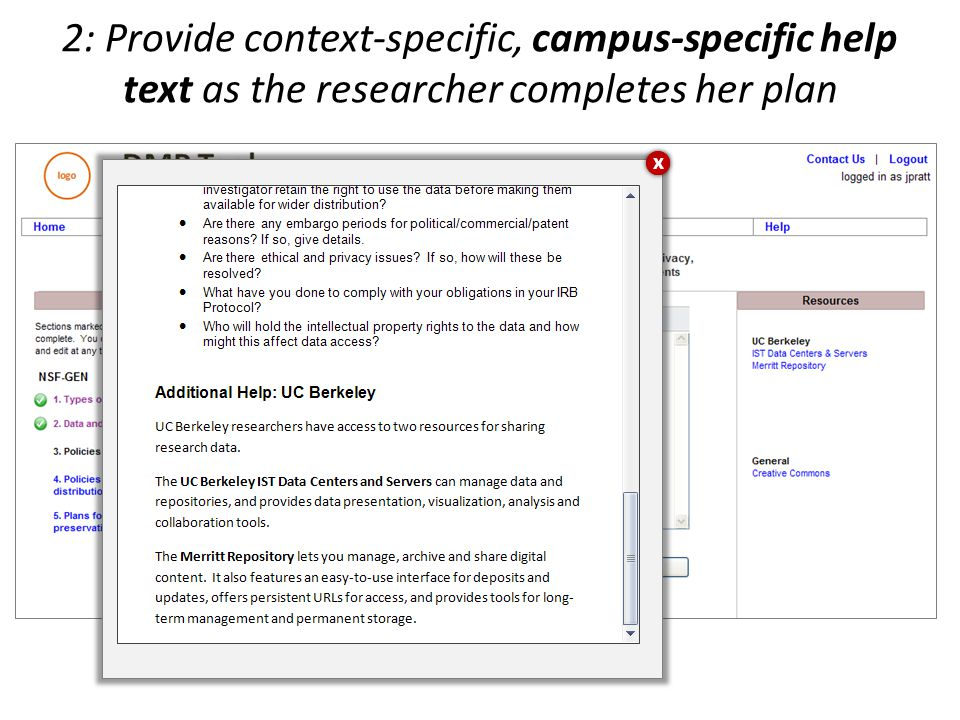 2: Provide context-specific, campus-specific help text as the researcher completes her plan x x