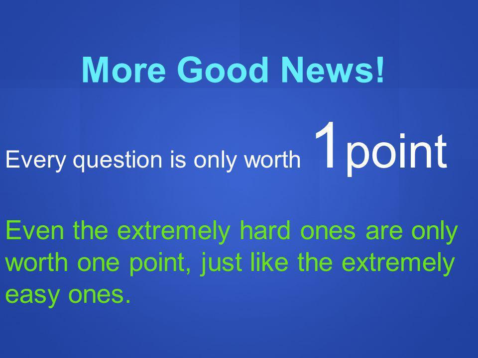 More Good News.
