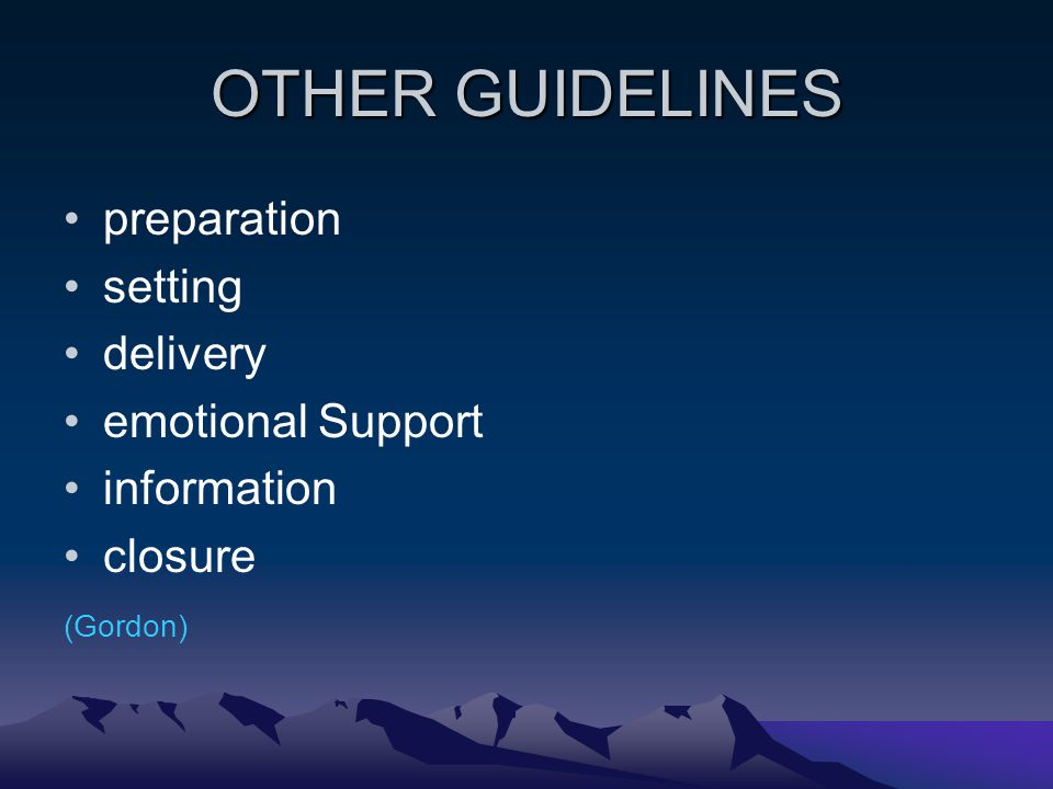 OTHER GUIDELINES preparation setting delivery emotional Support information closure (Gordon)