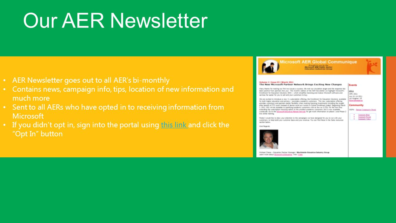 Our AER Newsletter AER Newsletter goes out to all AERs bi-monthly Contains news, campaign info, tips, location of new information and much more Sent t