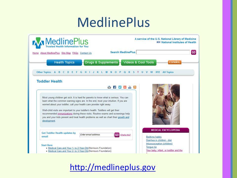 MedlinePlus http://medlineplus.gov