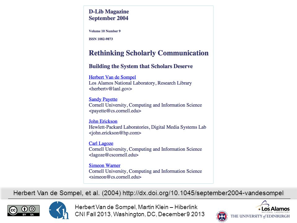Herbert Van de Sompel, Martin Klein – Hiberlink CNI Fall 2013, Washington, DC, December 9 2013 Herbert Van de Sompel, et al. (2004) http://dx.doi.org/