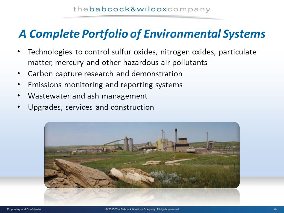 .10 A Complete Portfolio of Environmental Systems Technologies to control sulfur oxides, nitrogen oxides, particulate matter, mercury and other hazard